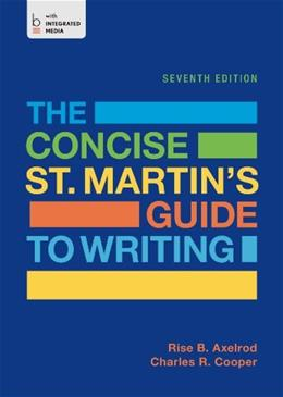 Concise St. Martins Guide to Writing, by Axelrod, 7th Edition 9781457669552