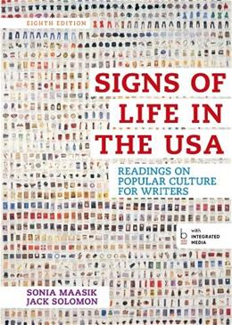 Signs of Life in the USA: Readings on Popular Culture for Writers, by Maasik, 8th Edition 9781457670251