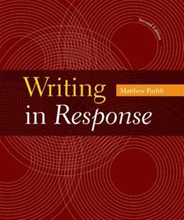 Writing in Response, by Parfitt, 2nd Edition 9781457672699