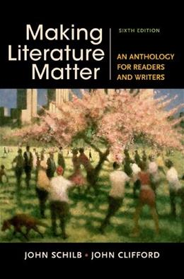 Making Literature Matter: An Anthology for Readers and Writers 6 9781457674150