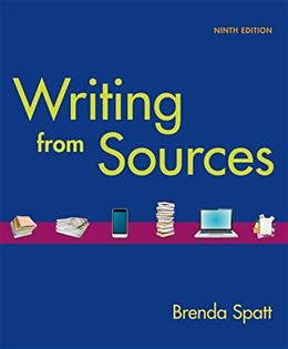 Writing From Sources, by Spatt, 9th Edition 9781457674532