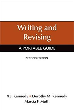 Writing and Revising: A Portable Guide, by Kennedy, 2nd Edition 9781457682339