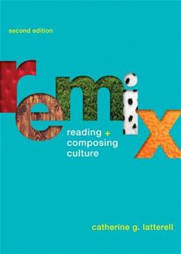 Remix: Reading and Composing Culture 2 9781457683411