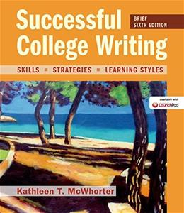 Successful College Writing: Skills, Strategies, Learning Styles, by McWhorter, 6th Edition 9781457684388