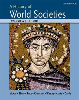History of World Societies, by McKay, 10th Edition, Volume A: To 1500 9781457685187