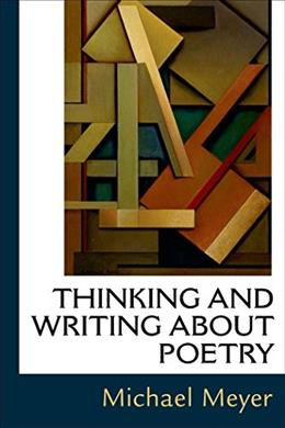 Thinking and Writing about Poetry, by Meyer 9781457687501