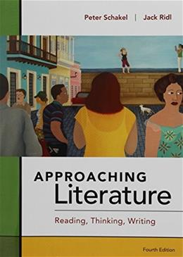 Approaching Literature, by Schakel, 4th Edition 9781457688034