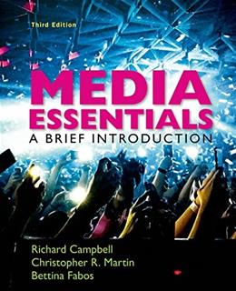 Media Essentials: A Brief Introduction, by Campbell, 3rd Edition 9781457693762