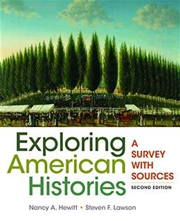 Exploring American Histories, by Hewitt, 2nd Edition, Combined Volume: A Survey with Sources 9781457694622