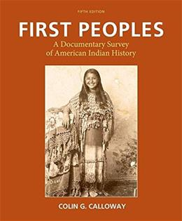 First Peoples: A Documentary Survey of American Indian History 5 9781457696244