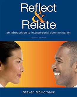 Reflect & Relate: An Introduction to Interpersonal Communication 4 9781457697180