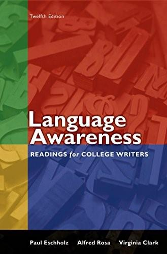 Language Awareness: Readings for College Writers, by Eschholz, 12th Edition 9781457697975