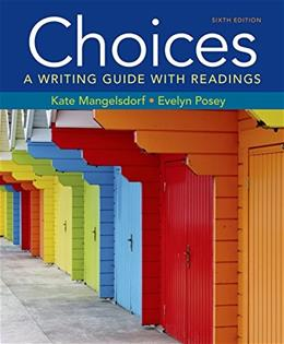 Choices: A Writing Guide with Readings, by Mangelsdorf, 6th Edition 9781457698170