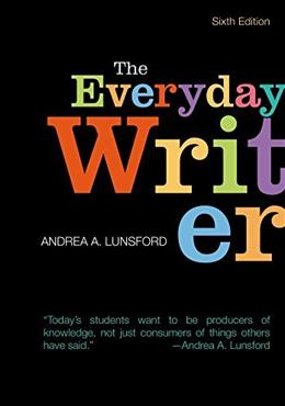 Everyday Writer, by Lunsford, 6th Edition 9781457698477