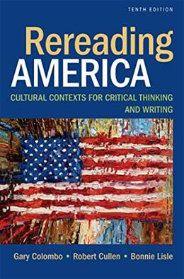 Rereading America: Cultural Contexts for Critical Thinking and Writing 10 9781457699214