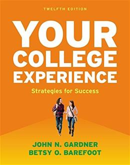 Your College Experience: Strategies for Success, by Gardner, 12th Edition 9781457699665
