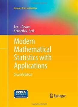 Modern Mathematical Statistics with Applications, by Devore, 2nd Edition 9781461403906
