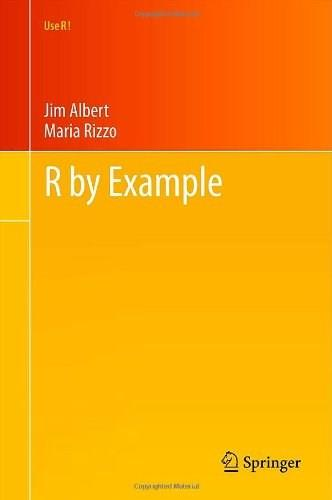 R by Example: Use R!, by Albert 9781461413646