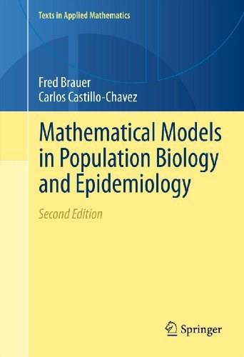 Mathematical Models in Population Biology and Epidemiology, by Brauer, 2nd Edition 9781461416852