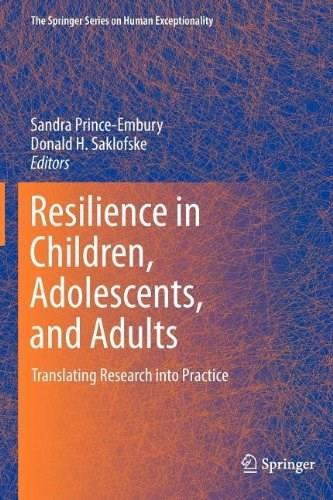 Resilience in Children, Adolescents, and Adults: Translating Research into Practice (The Springer Series on Human Exceptionality) 9781461449386