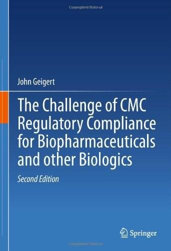 The Challenge of CMC Regulatory Compliance for Biopharmaceuticals 2 9781461469155