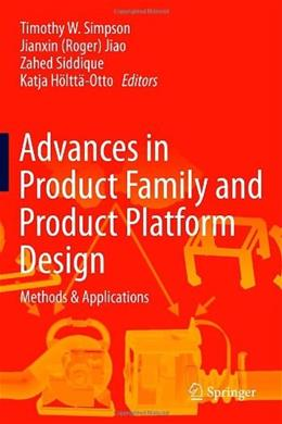 Advances in Product Family and Product Platform Design: Methods and Applications, by Simpson 9781461479369