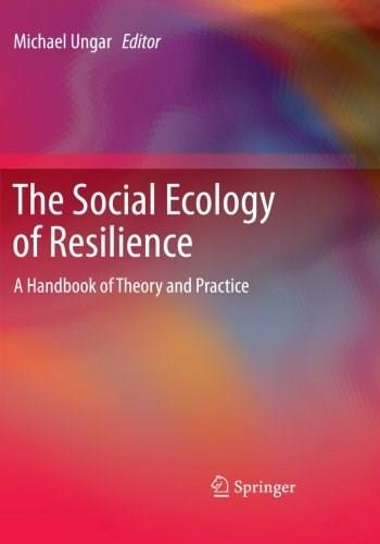 The Social Ecology of Resilience: A Handbook of Theory and Practice 9781461480921