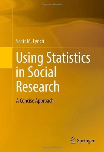 Using Statistics in Social Research: A Concise Approach, by Lynch 9781461485728