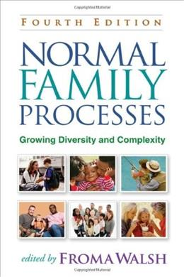 Normal Family Processes: Growing Diversity and Complexity, 4th Edition 9781462502554