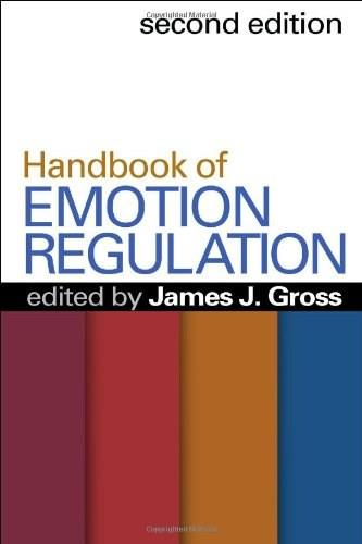 Handbook of Emotion Regulation, by Gross, 2nd Edition 9781462503506