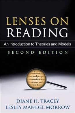 Lenses on Reading: An Introduction to Theories and Models, by Tracey, 2nd Edition 9781462504701