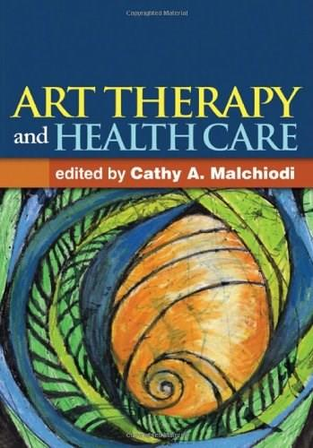 Art Therapy and Health Care, by Malchiodi 9781462507160