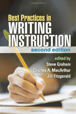 Best Practices in Writing Instruction, by Graham, 2nd Edition 9781462510085