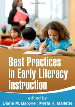 Best Practices in Early Literacy Instruction, by Barone 9781462511563