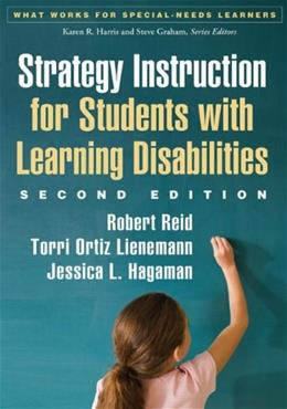 Strategy Instruction for Students with Learning Disabilities, by Reid, 2nd Edition 9781462511983