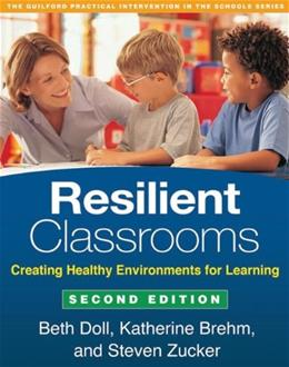Resilient Classrooms: Creating Healthy Environments for Learning, by Doll, 2nd Edition 9781462513345