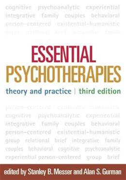 Essential Psychotherapies: Theory and Practice, by Messer, 3rd Edition 9781462513543