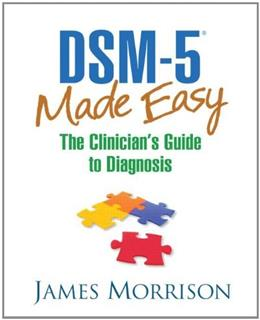 DSM-5® Made Easy: The Clinicians Guide to Diagnosis 1 9781462514427