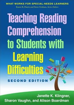 Teaching Reading Comprehension to Students with Learning Difficulties, 2/E (What Works for Special-Needs Learners) Second Edi 9781462517374