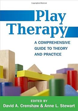 Play Therapy: A Comprehensive Guide to Theory and Practice, by Crenshaw 9781462517503