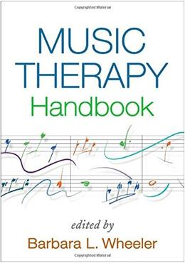 Music Therapy Handbook, by Wheeler 9781462518036