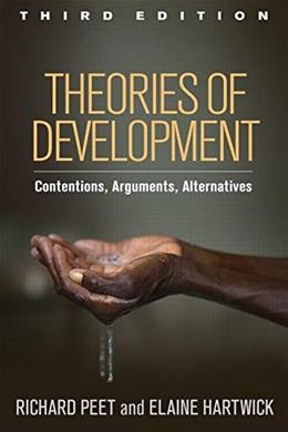 Theories of Development, Third Edition: Contentions, Arguments, Alternatives, by Peet, 3rd Edition 9781462519576