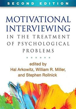 Motivational Interviewing in the Treatment of Psychological Problems, Second Edition (Applications of Motivational Interviewing) 2 9781462521036