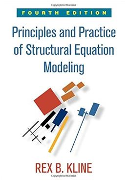 Principles and Practice of Structural Equation Modeling, by Kline, 4th Edition 9781462523344