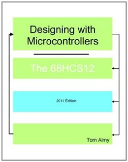 Designing with Microcontrollers -- The 68HCS12 9781463738501