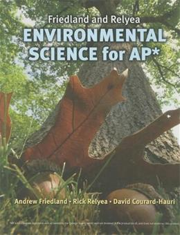 Friedland and Relyea Environmental Science for AP* 9781464100840