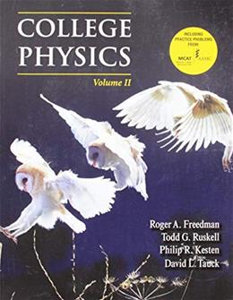 College Phyysics, by Freedman, Volume 2 9781464102011