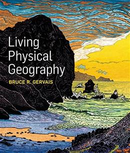 Living Physical Geography, by Gervais 9781464106644
