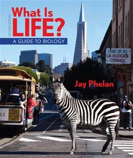 What Is Life?, A Guide to Biology, by Phelan, 2nd Edition 2 PKG 9781464107207