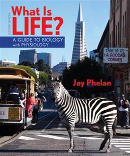What Is Life? A Guide to Biology with Physiology, by Phelan, 2nd Edition 2 PKG 9781464107252